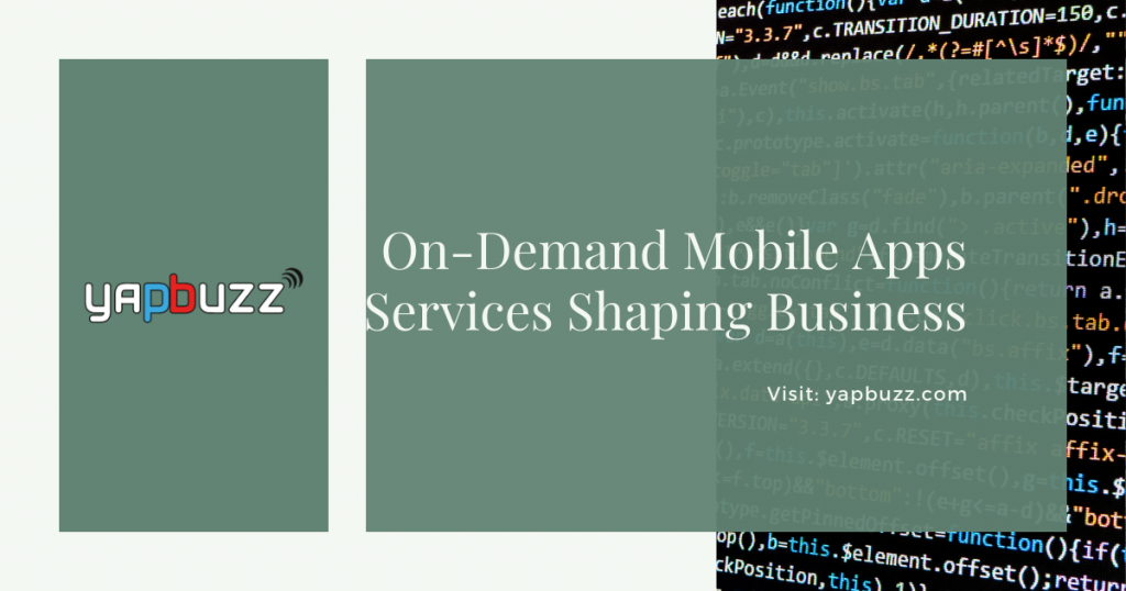 on demand mobile apps services shaping business