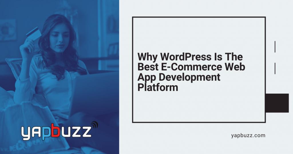 why wordpress is the best e commerce web app development platform 1